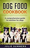 Dog Treat Cookbook 2 manuscripts: Dog Treat Recipes and Dog Food Recipes (Julie Summers - Dog Care)