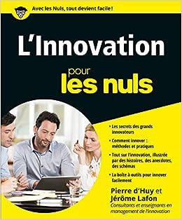 15037434c2efd4 Amazon.fr - L'innovation pour les Nuls - Pierre d' HUY, Jérôme LAFON -  Livres