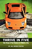 THRIVE IN FIVE: Take Charge of Your Finances in 5 Minutes a Day