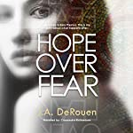 Hope Over Fear: The Over Series, Book 1 | J. A. DeRouen