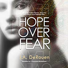 Hope Over Fear: The Over Series, Book 1 Audiobook by J. A. DeRouen Narrated by Cassandra Richardson
