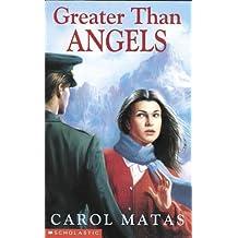 Greater Than Angels by Carol Matas (1999-08-01)