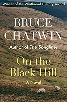 On the Black Hill: A Novel by [Chatwin, Bruce]