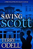 Saving Scott (Pine Hills Police Book 3)