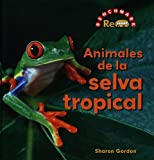 Animales de la Selva Tropical, Sharon Gordon, 0761434283