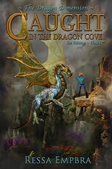 The Dragon Dimension (Caught in the Dragon Cove - 1st Edition - Uncut) by [Empbra, Ressa]
