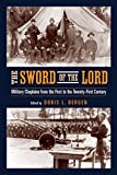 Sword of the Lord: Military Chaplains from the First to the Twenty-First Century (Critical Problems in History)