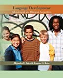 Language Development: Monolingual and Bilingual Acquisition, Alejandro E. Brice, Roanne Brice, 0131700510