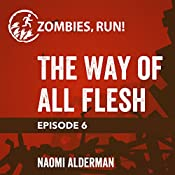 6: The Way of All Flesh | Naomi Alderman