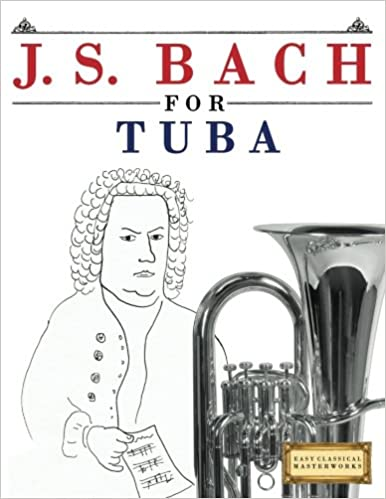 Descargar El Utorrent J. S. Bach For Tuba: 10 Easy Themes For Tuba Beginner Book Libro Patria PDF