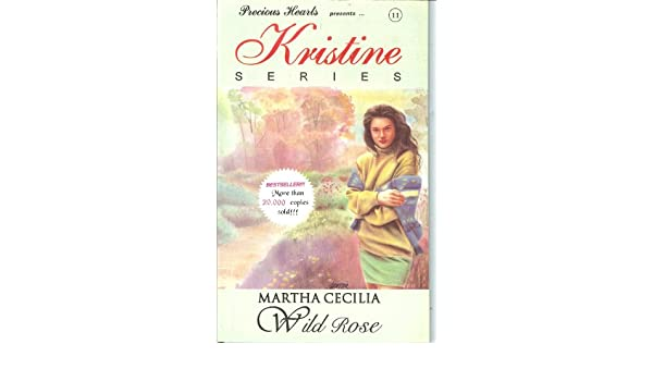 Precious Hearts Romances 11 Kristine Series Wild Rose Martha