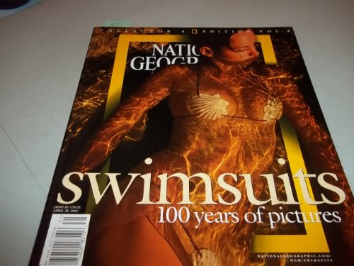 National Geographic Collector's Edition (SWIMSUITS 100 Years of Pictures, Volume 4)