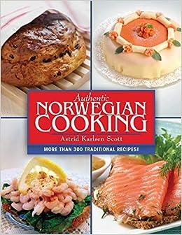 Authentic Norwegian Cooking: Traditional Scandinavian