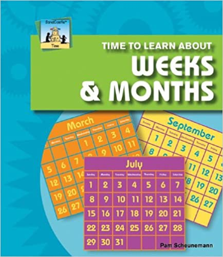 Time To Learn About Weeks & Months por Pam Scheunemann epub