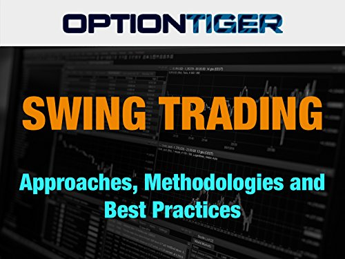 Swing Trading Approaches Methodologies and Best Practices