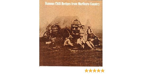 Famous Chili Recipes From Marlboro Country Unknown Amazon Com Books