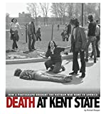 Death at Kent State: How a Photograph Brought the Vietnam War Home to America (Captured History)