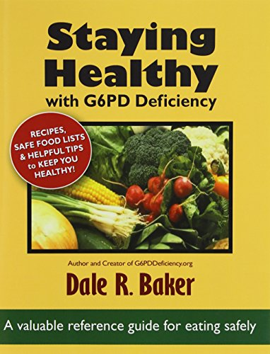 Staying Healthy with G6PD Deficiency: A valuable reference guide for eating (Staying Healthy)