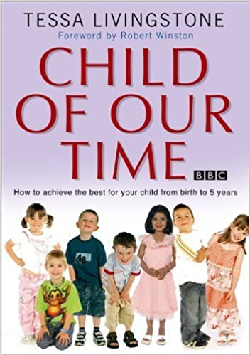 Book Child of Our Time: How to Achieve the Best for Your Child from Birth to 5 Years by Dr. Tessa Livingstone (2005-01-01)