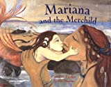 Front cover for the book Mariana and the Merchild: A Folk Tale from Chile by Caroline Pitcher