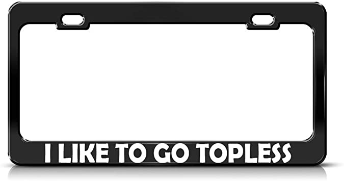 Go topless license plate frame holder tag
