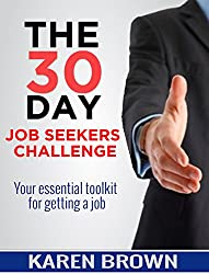 The 30 Day Job Seekers Challenge: Your essential toolkit for getting a  job (English Edition)