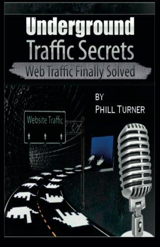 Underground Traffic Secrets: Web Traffic Finally Solved