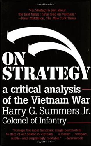 On Strategy A Critical Analysis Of The Vietnam War Harry G