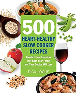 500 Heart Healthy Slow Cooker Recipes Comfort Food Favorites That