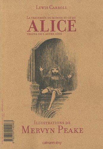 Alice au Pays des merveilles suivi de La Traversée du miroir: Illustrations de Mervyn Peake