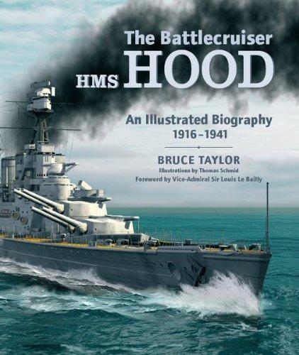 The Battlecruiser HMS HOOD: An Illustrated Biography - Battlecruiser Hood