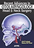 Recent Advances in Otolaryngology - Head and Neck Surgery, Lalwani, Anil K., 9350257904