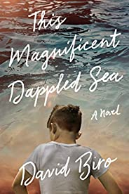 This Magnificent Dappled Sea: A Novel