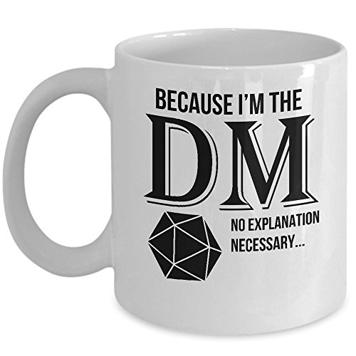 - Awesome Dungeons and Dragons Mug - Because I'm The DM Coffee & Teacup - 11oz Ceramic DnD Cup - Great Unique Roleplaying Gift Idea For Fathers, Mother, Siblings, Friends, Him or Her