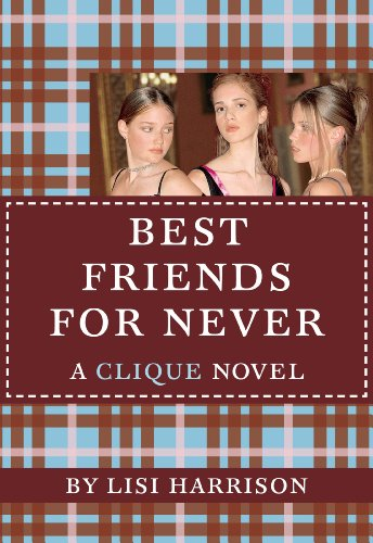 The Clique #2: Best Friends for Never: A Clique Novel -