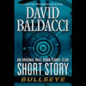 Bullseye: An Original Will Robie/Camel Club Short Story   David Baldacci