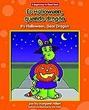 Es Halloween, Querido Dragón/ It's Halloween, Dear Dragon (Beginning-to-read) (English and Spanish Edition)