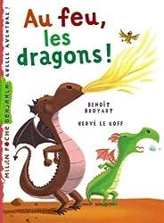 Au feu, les dragons !