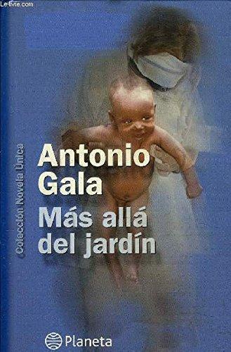 Más Allá del Jardín: Amazon.es: Antonio Gala: Libros