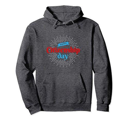 Unisex Happy CitizenShip Day Sep 17 Constitution Hoodie Gift Idea 2XL Dark Heather