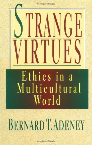 Strange Virtues: Ethics in a Multicultural World