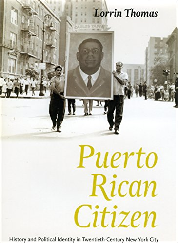 Puerto Rican Citizen: History and Political Identity in Twentieth-Century New York City (Historical Studies of Urban Ame