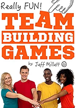 really fun team building games activities really fun group games book 3 ebook. Black Bedroom Furniture Sets. Home Design Ideas