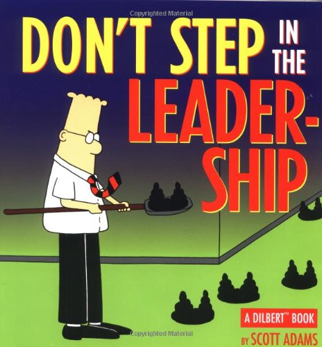 Don't Step In The Leadership: A Dilbert Book: Scott Adams: 0050837178397:  Amazon.com: Books