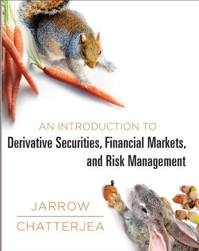 An Introduction to Derivative Securities, Financial Markets, and Risk Management by W. W. Norton & Company