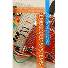 Embedded Systems: Introduction to ARM Cortex-M Microcontrollers (Introduction to Arm\xae Cortex\u2122-M Microcontrollers Book 1)