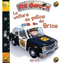 La voiture de police de Brice (P'tit garçon t. 17) (French Edition)