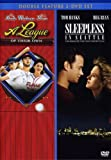 A League of Their Own/Sleepless in Seattle