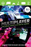 Multiplayer: The Social Aspects of Digital Gaming (Routledge Studies in European Communication Research and Education), , 0415828864