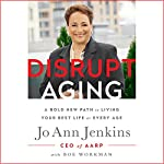 Disrupt Aging: A Bold New Path to Living Your Best Life at Every Age | Jo Ann Jenkins